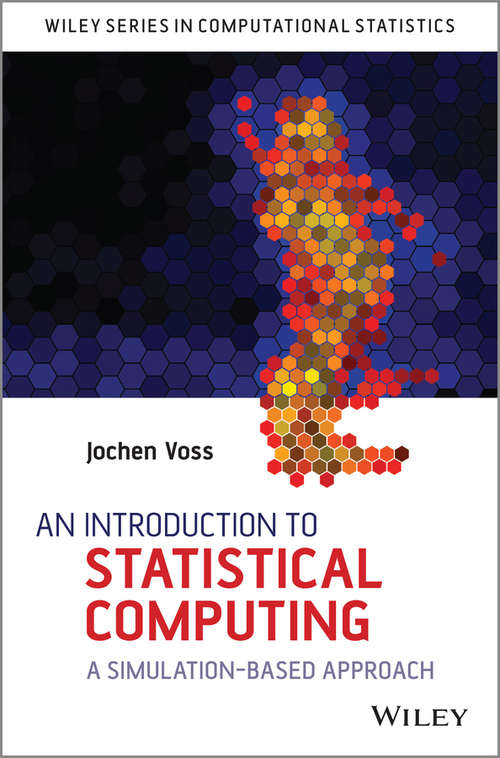 An Introduction to Statistical Computing: A Simulation-based Approach (Wiley Series in Computational Statistics)
