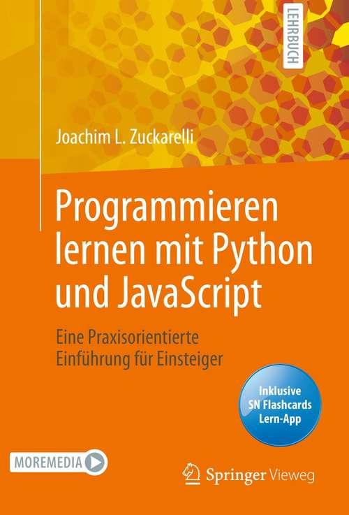 Programmieren lernen mit Python und JavaScript: Eine praxisorientierte Einführung für Einsteiger