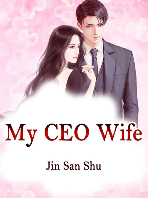 My CEO Wife: Volume 5 (Volume 5 #5)