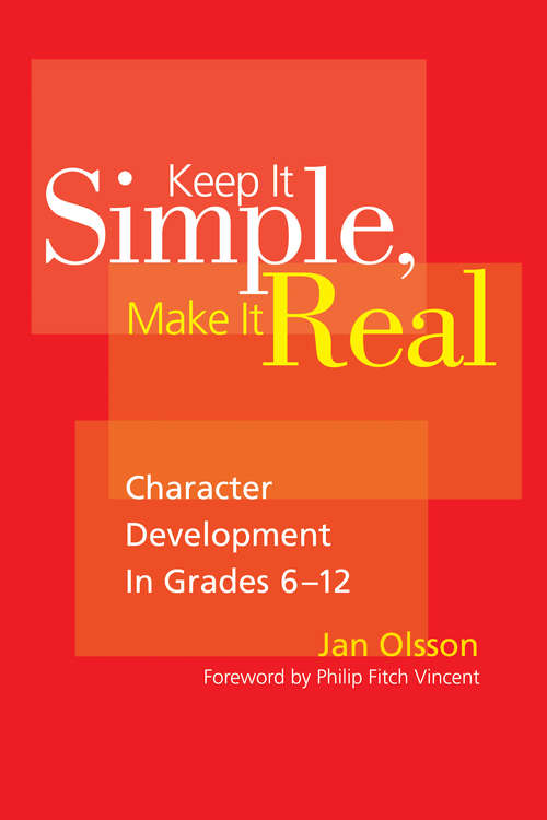 Keep It Simple, Make It Real: Character Development in Grades 6-12