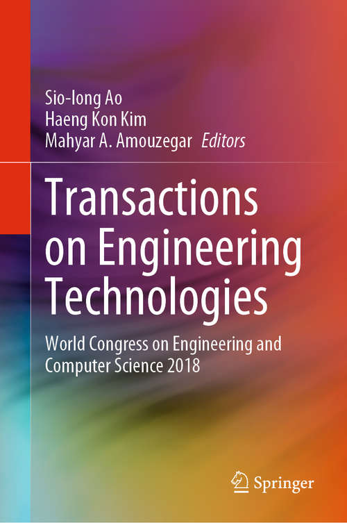 Transactions on Engineering Technologies: World Congress on Engineering and Computer Science 2018 (Lecture Notes In Electrical Engineering Ser. #275)
