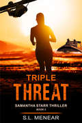 Triple Threat (A Samantha Starr Thriller #3)