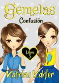 Gemelas: Confusión (Gemelas #5)