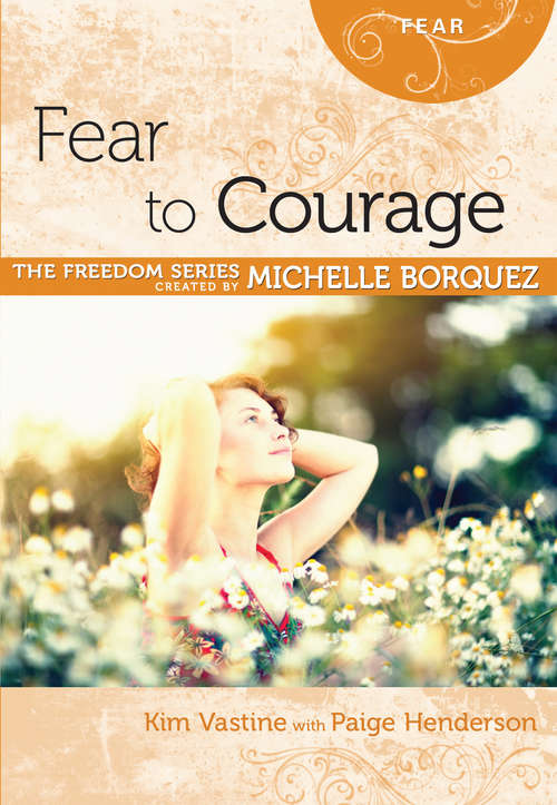 Fear to Courage (The Freedom Series)