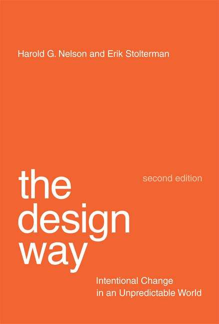 The Design Way: Intentional Change in an Unpredictable World (Second Edition)