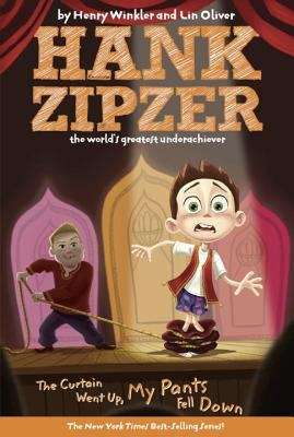 The Curtain Went Up, My Pants Fell Down (Hank Zipzer, the World's Greatest Underachiever #11)