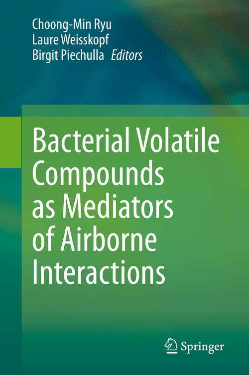 Bacterial Volatile Compounds as Mediators of Airborne Interactions