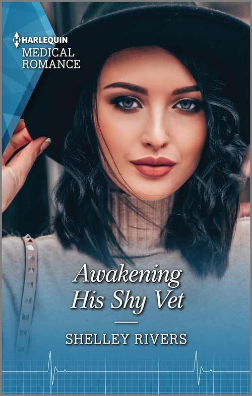 Awakening His Shy Vet: A Stolen Kiss With The Midwife / Awakening His Shy Vet (Mills And Boon Medical Ser.)