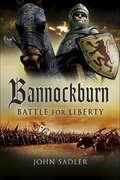 Bannockburn: Battle For Liberty