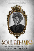 Soul Remains (Terribly Serious Darkness)
