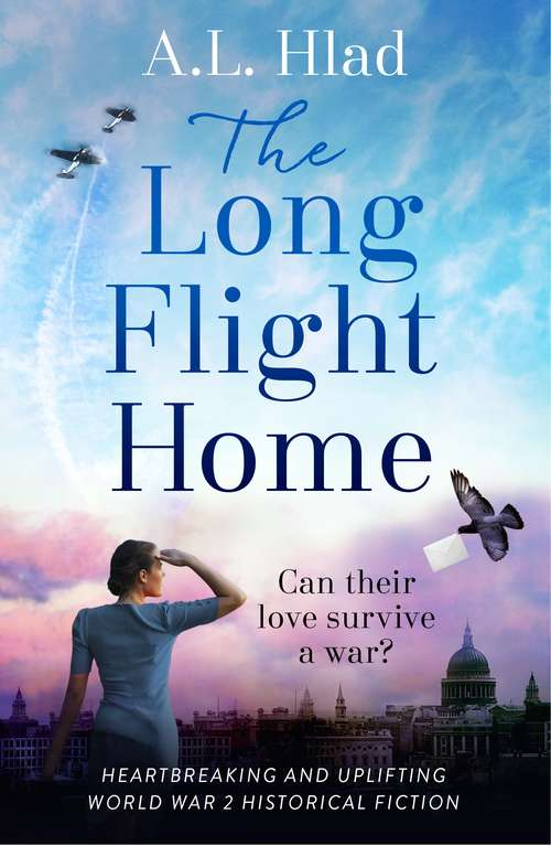 The Long Flight Home: a heart-breaking and uplifting World War 2 love story