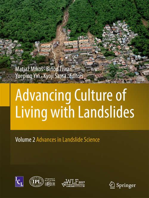 Advancing Culture of Living with Landslides: Volume 2 Advances in Landslide Science