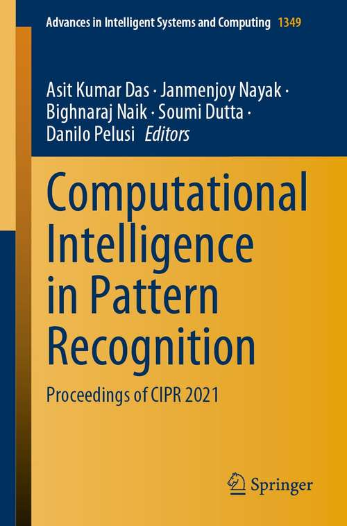 Computational Intelligence in Pattern Recognition: Proceedings of CIPR 2021 (Advances in Intelligent Systems and Computing #1349)