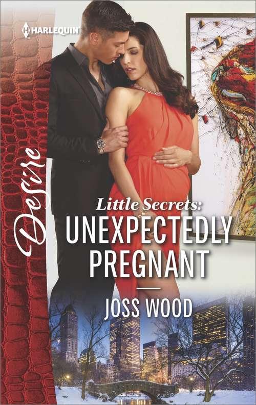 Little Secrets: Unexpectedly Pregnant
