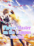 Flower Master on the Campus: Volume 2 (Volume 2 #2)