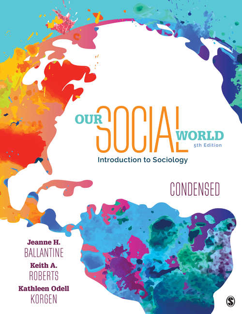Our Social World: An Introduction to Sociology