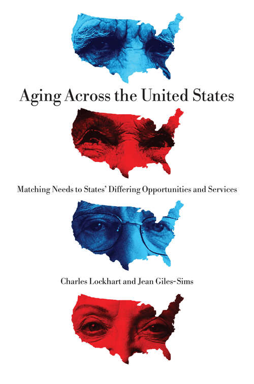 Aging Across the United States: Matching Needs to States' Differing Opportunities and Services