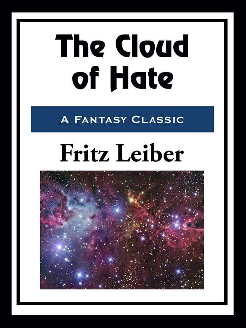 The Cloud of Hate: The Cloud Of Hate And Other Stories