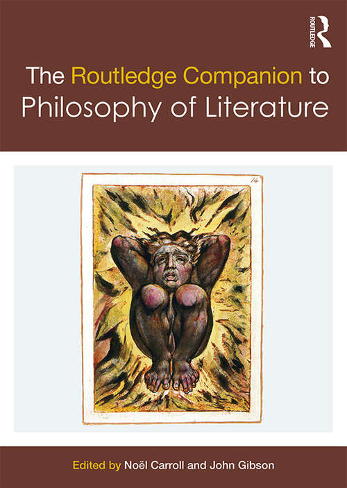 The Routledge Companion to Philosophy of Literature (Routledge Philosophy Companions)