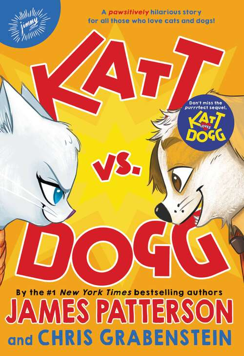 Katt vs. Dogg by James Patterson