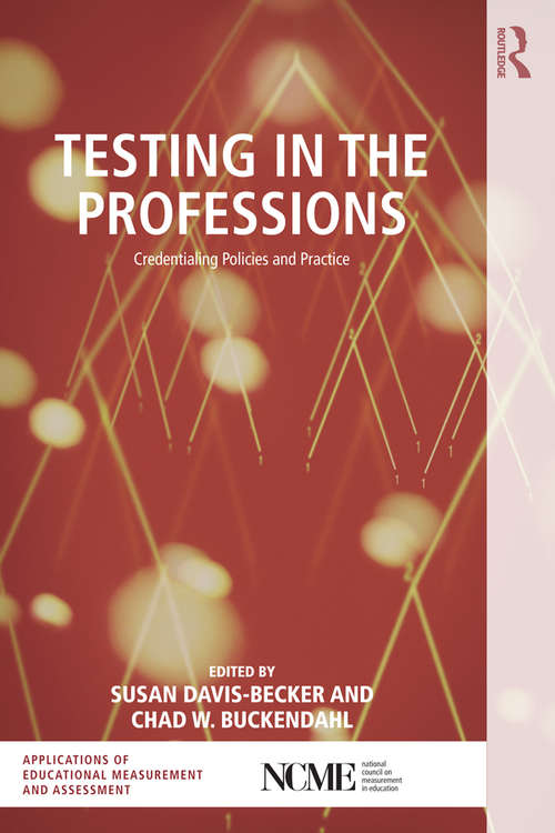 Testing in the Professions: Credentialing Policies and Practice