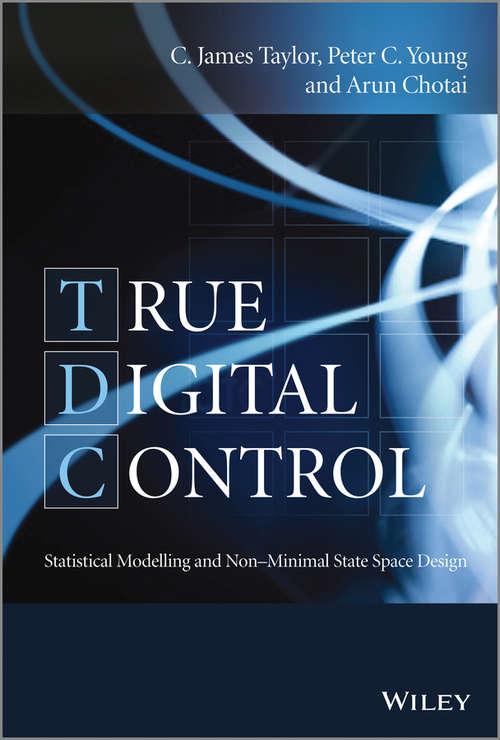 True Digital Control: Statistical Modelling and Non-Minimal State Space Design