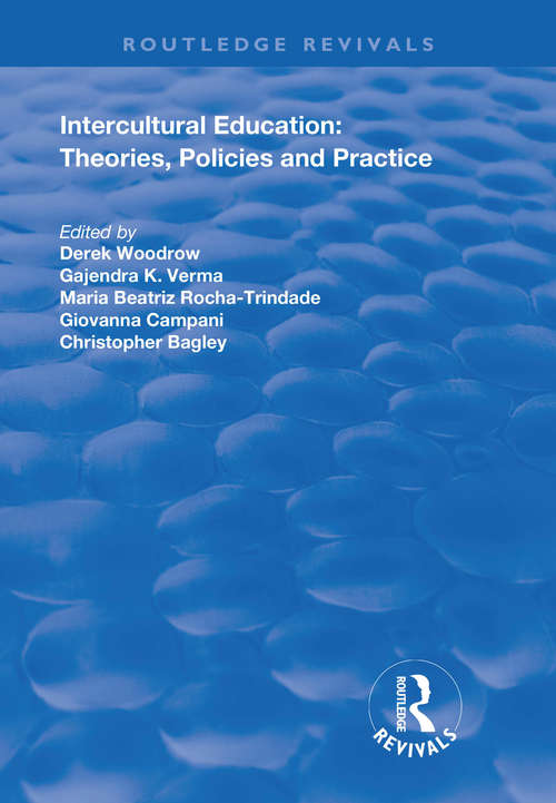 Intercultural Education: Theories, Policies and Practices (Routledge Revivals)