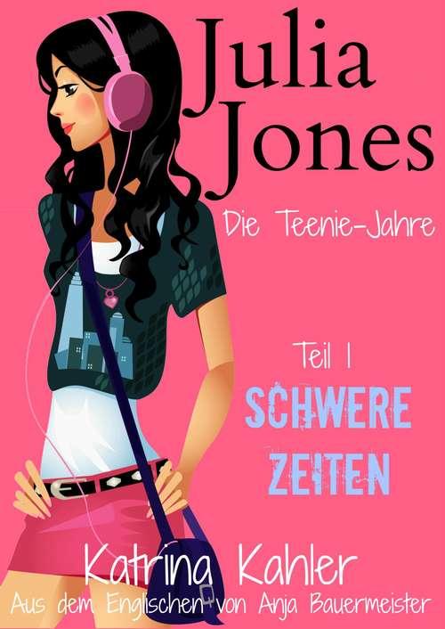 Julia Jones - Die Teenie-Jahre - Teil 1