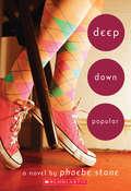 Deep Down Popular: A Novel