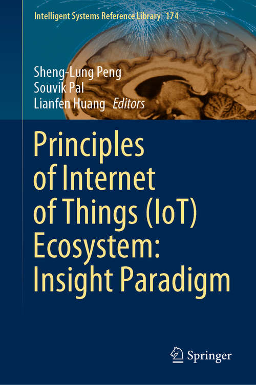 Principles of Internet of Things (Intelligent Systems Reference Library #174)