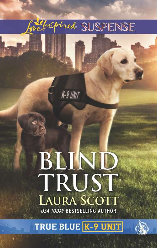 Blind Trust: Faith in the Face of Crime (True Blue K-9 Unit #4)