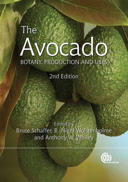 The Avocado: Botany, Production and Uses (Botany, Production and Uses)