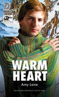 Warm Heart (Dreamspun Desires #86)