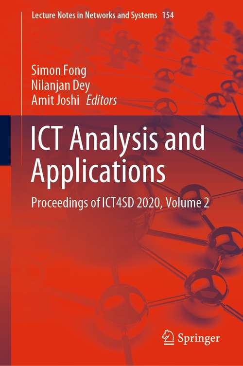 ICT Analysis and Applications: Proceedings of ICT4SD 2020, Volume 2 (Lecture Notes in Networks and Systems #154)