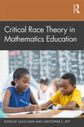 Critical Race Theory in Mathematics Education