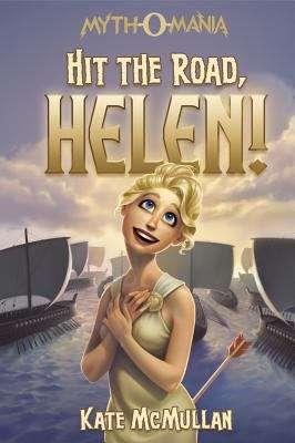 Hit The Road, Helen! (MYTH-O-MANIA IX)