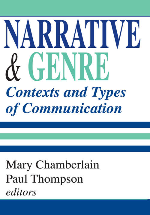 Narrative and Genre: Contexts and Types of Communication (Routledge Studies In Memory And Narrative Ser. #Vol. 1)