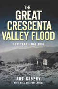Great Crescenta Valley Flood, The: New Year's Day 1934
