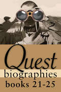 Quest Biographies Bundle — Books 21–25