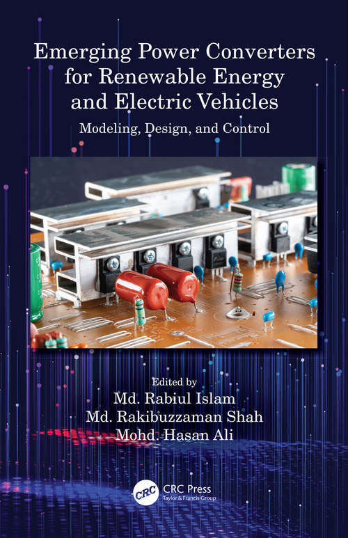 Emerging Power Converters for Renewable Energy and Electric Vehicles: Modeling, Design, and Control