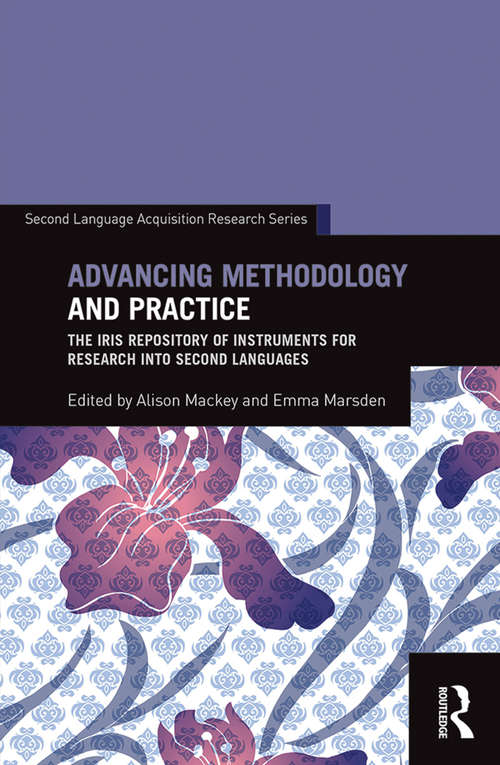 Advancing Methodology and Practice: The IRIS Repository of Instruments for Research into Second Languages (Second Language Acquisition Research Series)