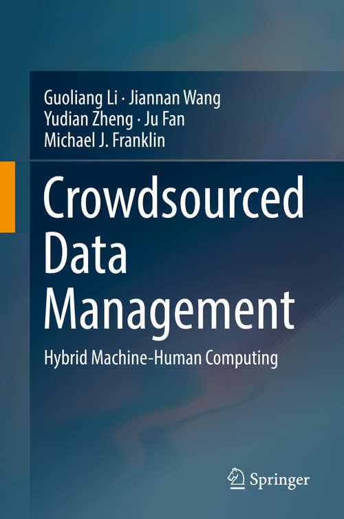 Crowdsourced Data Management: Hybrid Machine-Human Computing