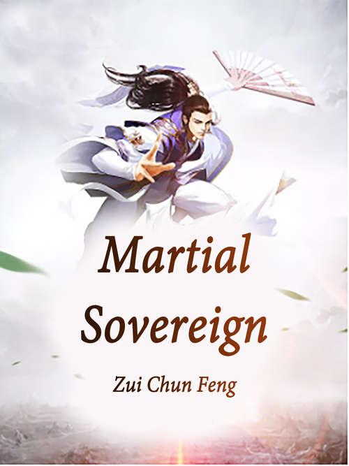 Martial Sovereign: Volume 3 (Volume 3 #3)