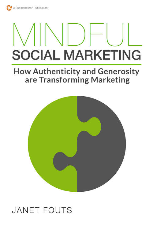Mindful Social Marketing: How Authenticity and Generosity are Transforming Marketing