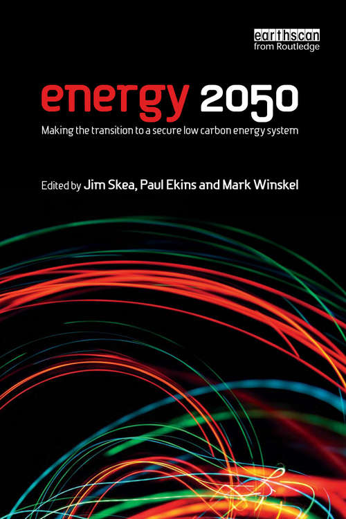Energy 2050: Making the Transition to a Secure Low-Carbon Energy System