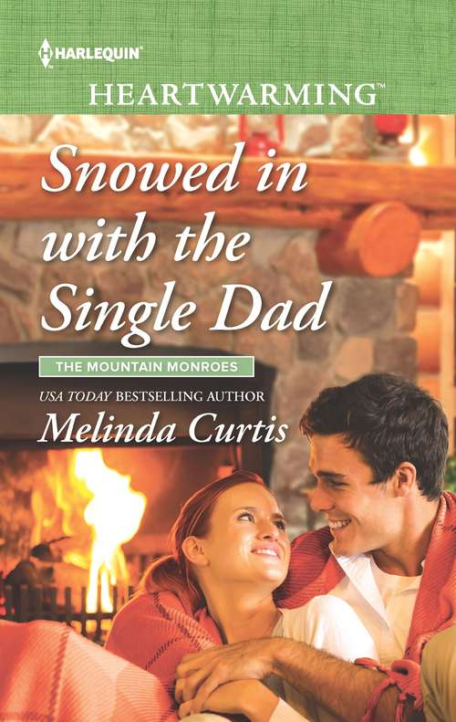 Snowed in with the Single Dad: A Clean Romance (The Mountain Monroes #2)