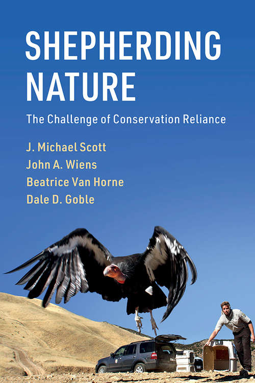 Shepherding Nature: The Challenge of Conservation Reliance