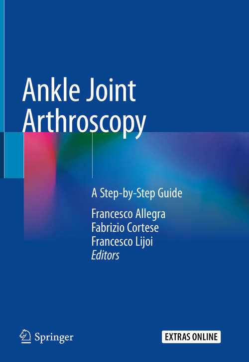 Ankle Joint Arthroscopy: A Step-by-Step Guide