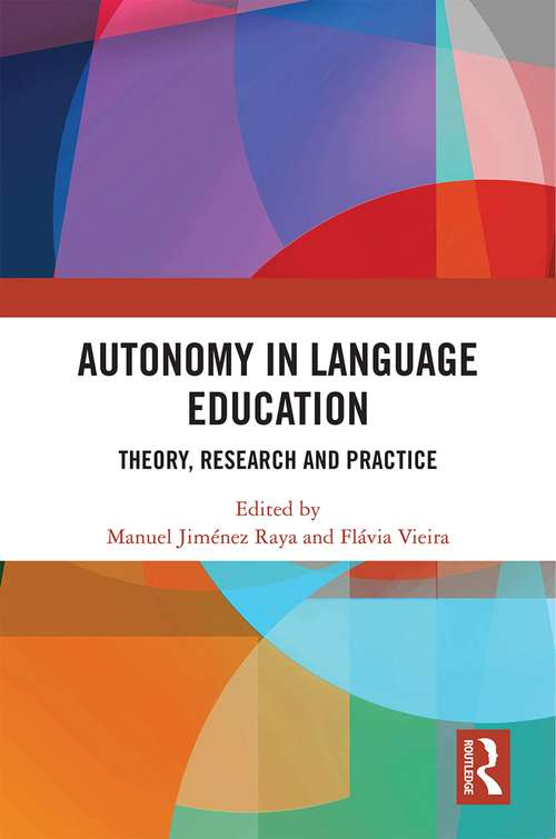 Autonomy in Language Education: Theory, Research and Practice