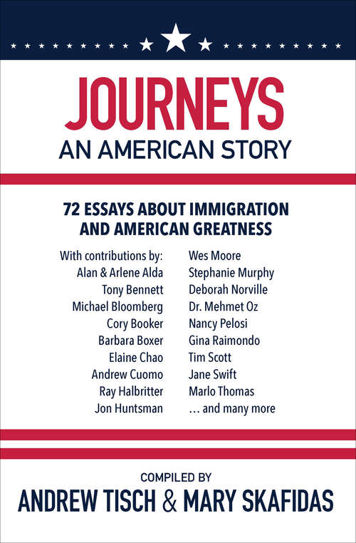 Journeys: 72 Essays about Immigration and American Greatness